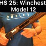 SHS 25 – Winchester 12 Shotgun