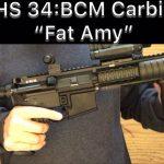 SHS 34 – BCM Rifle – Fat Amy