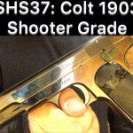 SHS 37 – Colt 1903 Shooter Grade
