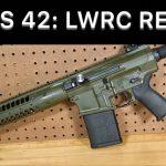 SHS 42: LWRC R.E.P.R.