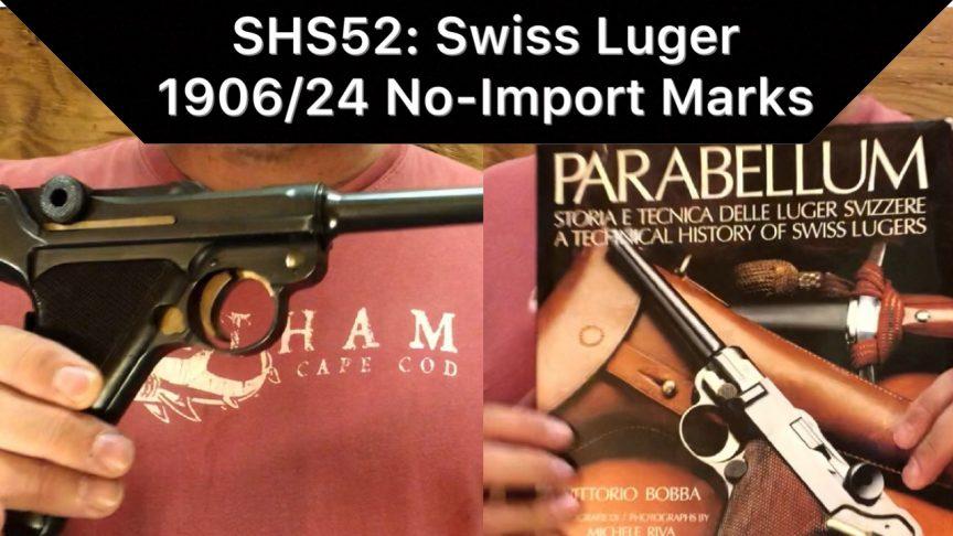 SHS 52 Swiss Luger