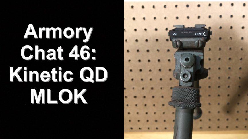Armory Chat 46 - QD MLOK Kinetic Development Group