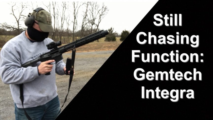 Gemtech Integra Still Chasing Function