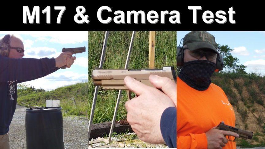 SIG P320 M17 & Camera Test