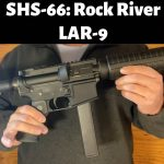 SHS-66: Rock River Arms LAR-9