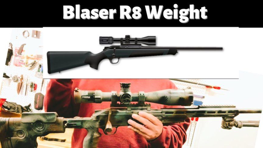 Blaser R8 Weight. GRS Ragnarok weight.
