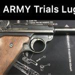 SHS 01: US Army Trials Luger