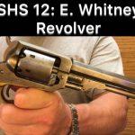 SHS 12: E. Whitney Revolver