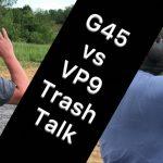 Glock 45 vs HK VP9 Trash Talk