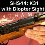 SHS 44 – K31 w/Diopter Sights
