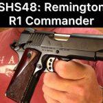 SHS48: Remington R1 Commander