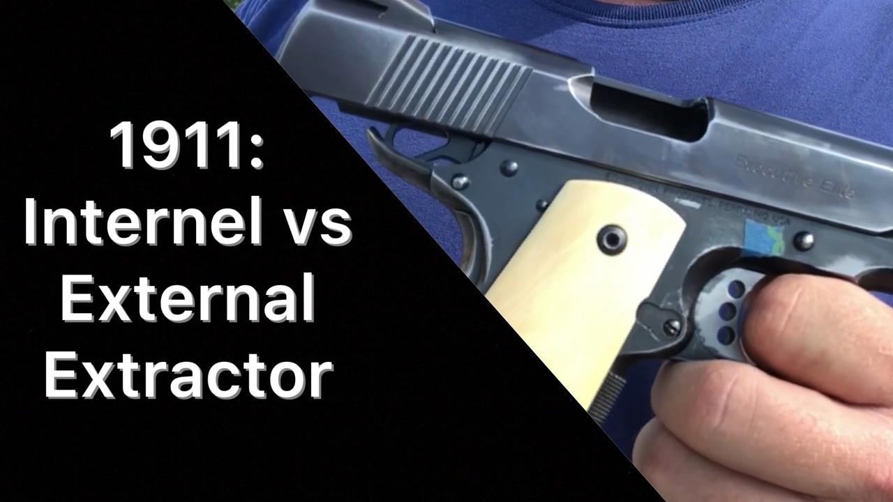 1911's - Internal vs External Extractors