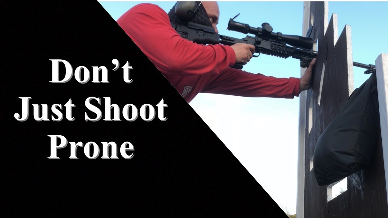 Don't Just Shoot Prone - Barricade Shooting.