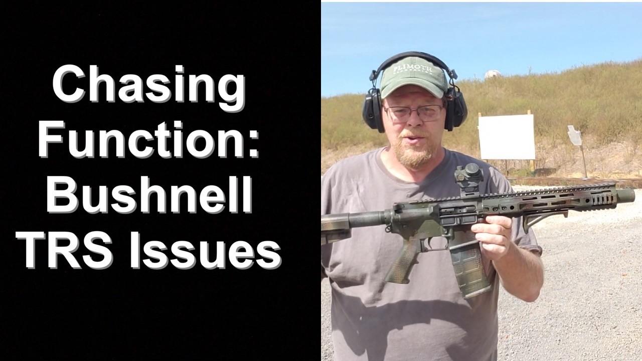 Chasing Function - Testing AR-15 Pistol. Bushnell TRS-25 Failure.
