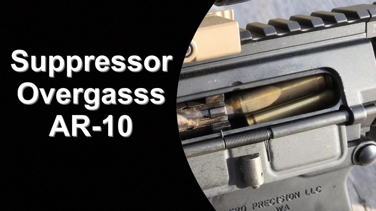 Suppressor Overgases AR-10