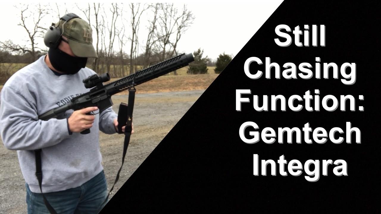 Gemtech Integra Still Chasing Function