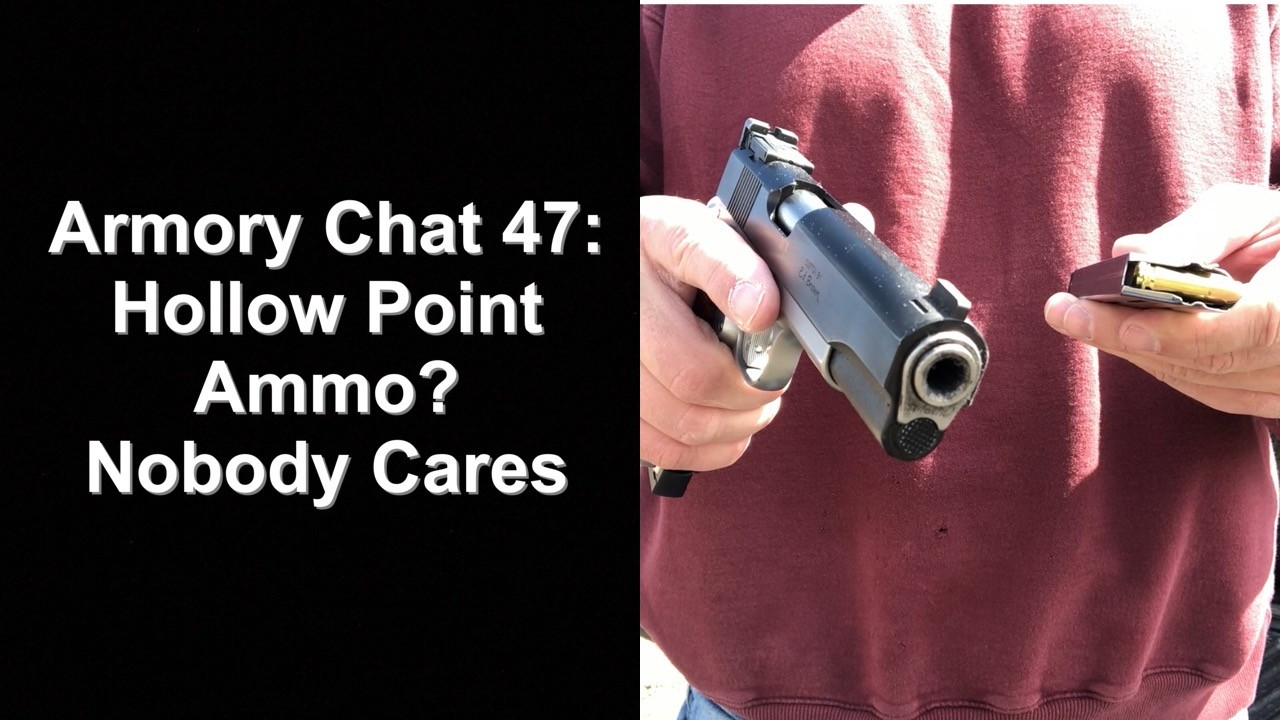 Armory Chat 47: Nobody Cares About Your Hollow Point Ammo.
