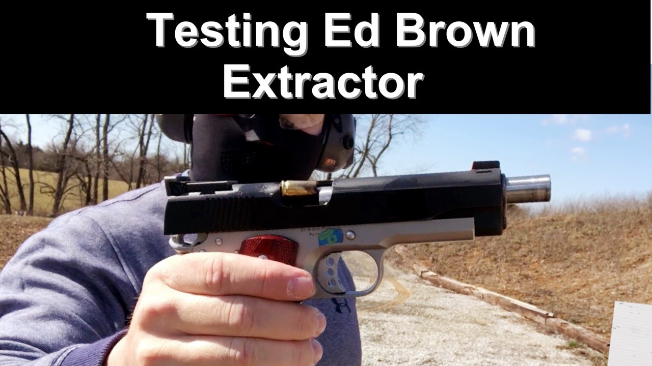 Ed Brown Extractor Testing 10-8