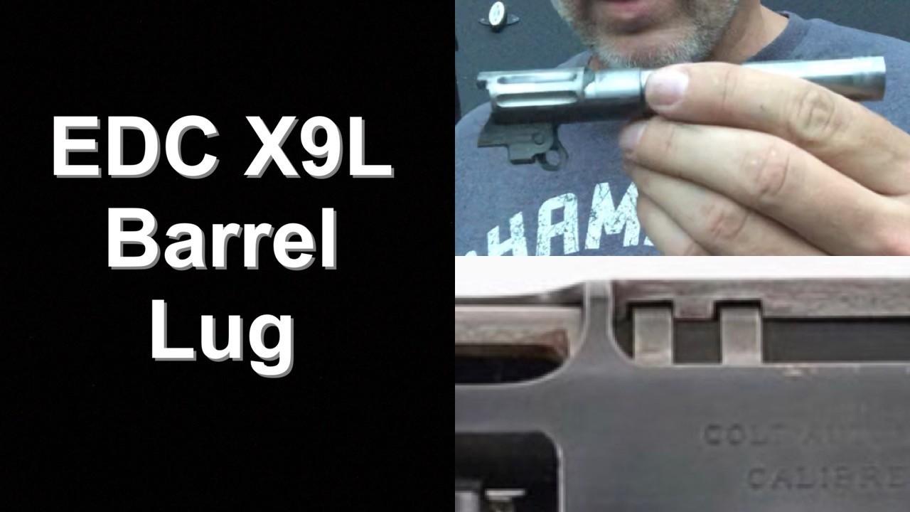 EDC X9L Locking Lug Design. Barrel lug design.