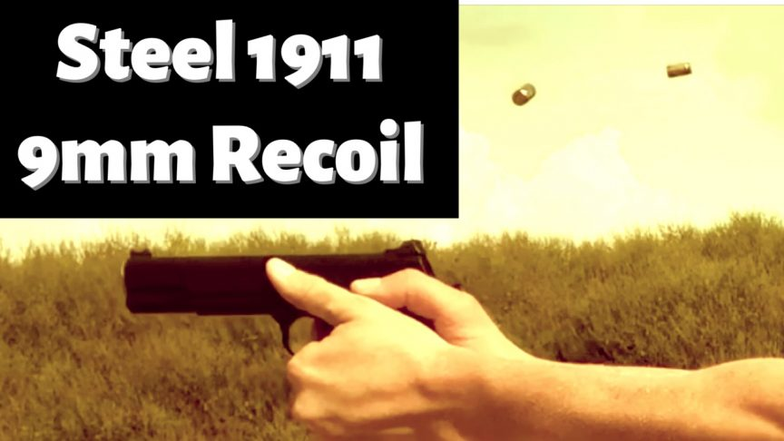 Steel 1911 9mm Recoil