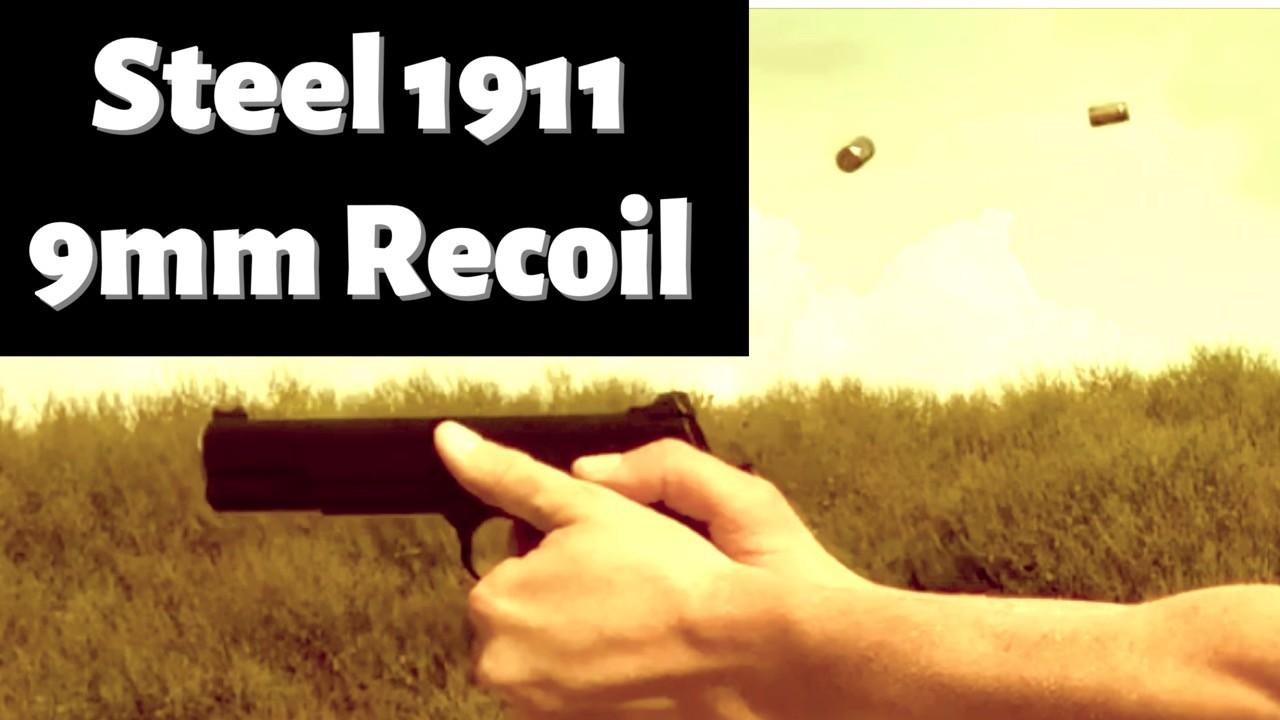 Steel 1911 9mm Recoil