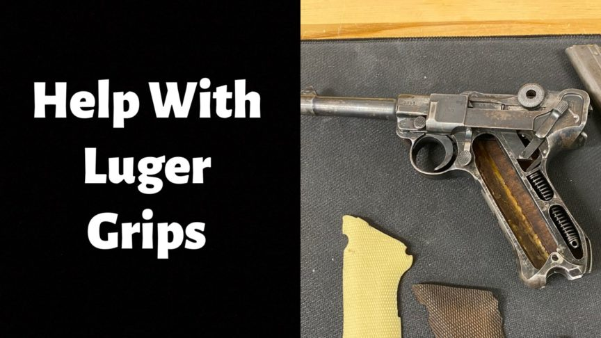 Help with Luger Pistol Grips