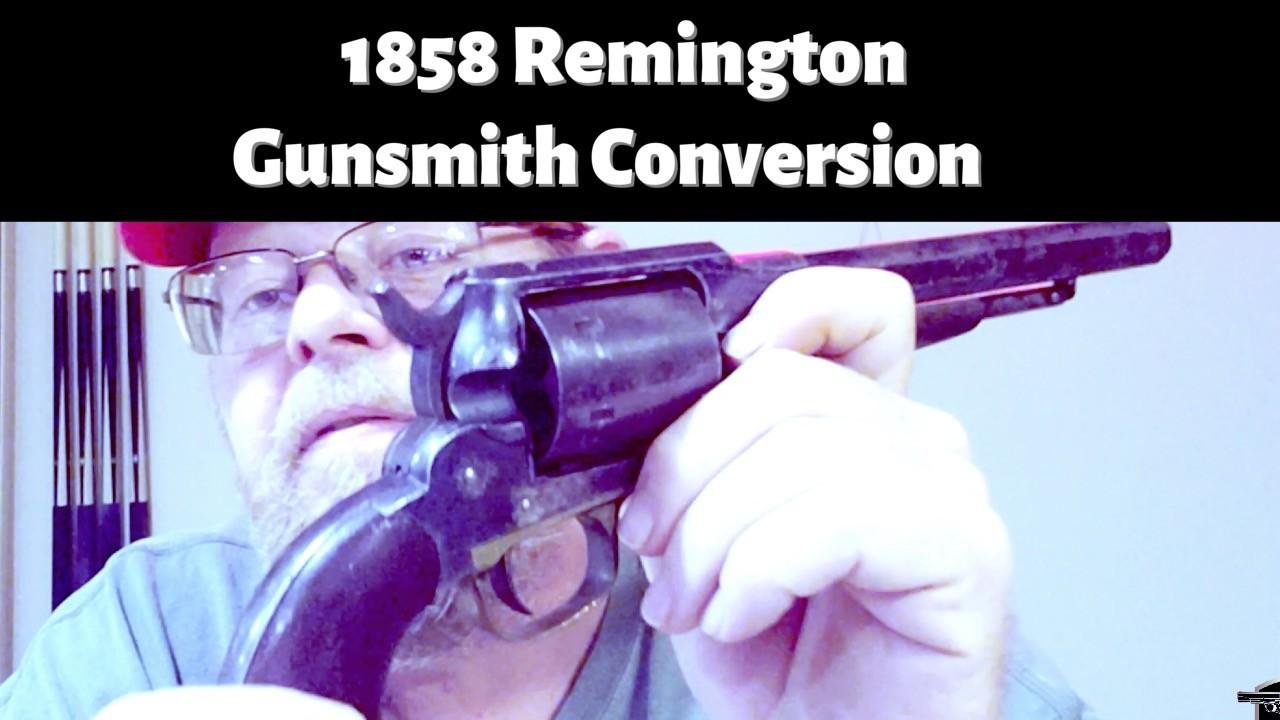 1858 Remington Gunsmith Conversion.