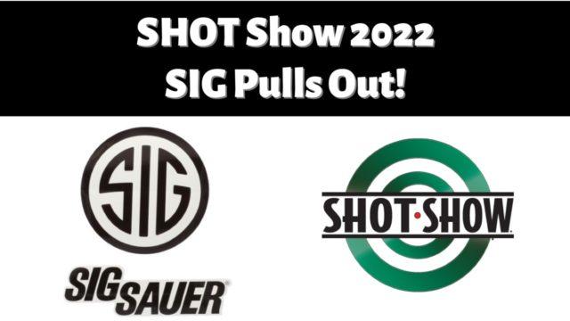 SIG Sauer Cancels 2022 SHOT Show.